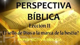 Lección 11 | ¿El sello de Dios o la marca de la bestia? | Escuela Sabática Perspectiva Bíblica