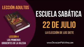 Escuela Sabática | Domingo 22 de julio del 2018 | La elección de los siete