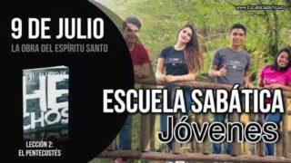 Escuela Sabática Jóvenes | Lunes 9 de julio del 2018 | La obra del Espíritu Santo