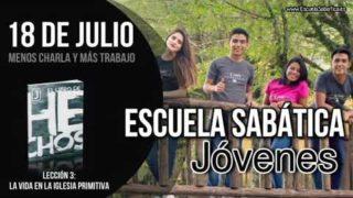Escuela Sabática Jóvenes | Miércoles 18 de julio del 2018 | Menos charla y más trabajo