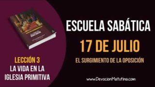 Escuela Sabática | Martes 17 de julio del 2018 | El surgimiento de la oposición
