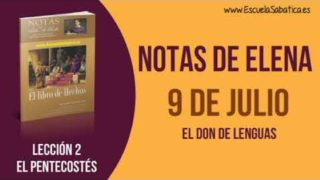 Notas de Elena | Lunes 9 de julio del 2018 | El don de lenguas | Escuela Sabática