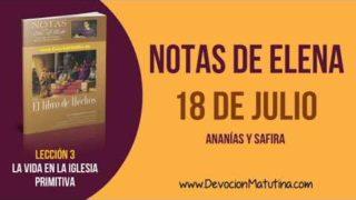 Notas de Elena | Miércoles 18 de julio del 2018 | Ananías y Safira | Escuela Sabática