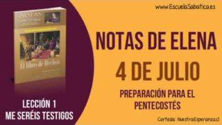 Notas de Elena | Miércoles 4 de julio 2018 | Preparación para el Pentecostés | Escuela Sabática