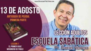 Escuela Sabática | 13 de agosto del 2018 | Antioquía de Pisidia: Primera parte | Pastor Daniel Herrera