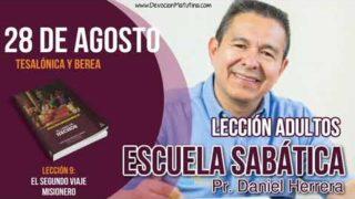Escuela Sabática | 28 de agosto del 2018 | Tesalónica y Berea | Pastor Daniel Herrera