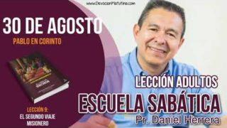 Escuela Sabática | 30 de agosto del 2018 | Pablo en Corinto | Pastor Daniel Herrera