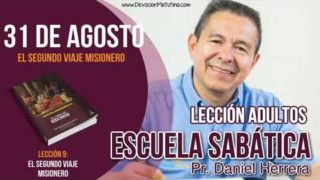 Escuela Sabática | 31 de agosto del 2018 | El Segundo viaje misionero | Pastor Daniel Herrera