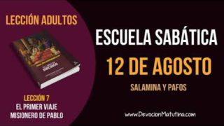 Escuela Sabática   Domingo 12 de agosto del 2018   Salamina y Pafos   Lección Adultos