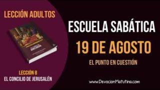 Escuela Sabática   Domingo 19 de agosto del 2018   El punto en cuestión   Lección Adultos
