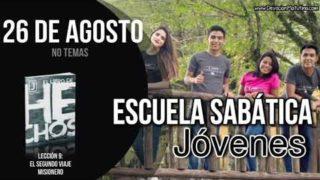 Escuela Sabática Jóvenes | Domingo 26 de agosto del 2018 | No temas