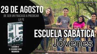Escuela Sabática Jóvenes | Miércoles 29 de agosto del 2018 | De ser fracaso a predicar la fe