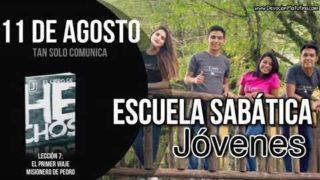 Escuela Sabática Jóvenes   Sábado 11 de agosto del 2018   Tan solo comunica