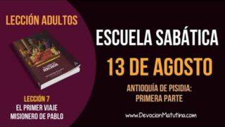 Escuela Sabática   Lunes 13 de agosto del 2018   Antioquía de Pisidia: Parte 1   Lección Adultos