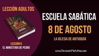 Escuela Sabática | Miércoles 8 de agosto del 2018 | La iglesia de Antioquía | Lección Adultos