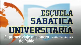 Lección 7 | El primer viaje misionero de Pablo | Escuela Sabática Universitaria