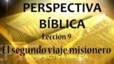 Lección 9 | El segundo viaje misionero | Escuela Sabática Perspectiva Bíblica