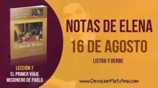 Notas de Elena | Jueves 16 de agosto del 2018 | Listra y Derbe | Escuela Sabática