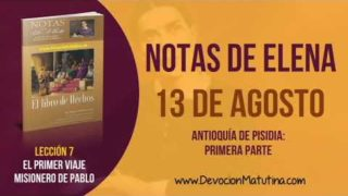 Notas de Elena | Lunes 13 de agosto del 2018 | Antioquía de Pisidia: Primera parte | Escuela Sabática