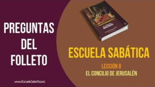 Preguntas del folleto – Escuela Sabática – Lección 8 – El concilio de Jerusalén