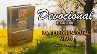 22 de septiembre | La fe por la cual vivo | Elena G. de White | Alimento para las tiernas almas
