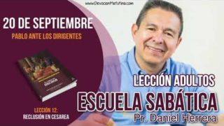 Escuela Sabática | 20 de septiembre 2018 | Pablo ante los dirigentes | Pastor Daniel Herrera