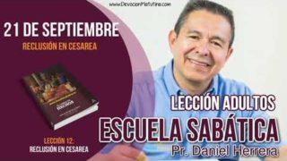 Escuela Sabática | 21 de septiembre 2018 | Para estudiar y meditar | Pastor Daniel Herrera