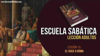 Escuela Sabática – Lección 13 – El viaje a Roma – Lección semanal
