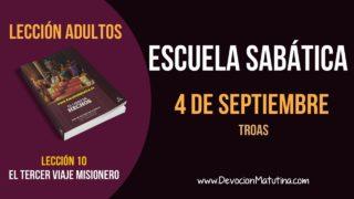 Escuela Sabática | Martes 4 de septiembre 2018 | Troas | Lección Adultos