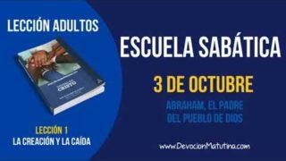 Escuela Sabática | Miércoles 3 de octubre 2018 | Abraham, el padre del pueblo de Dios | Lección adultos