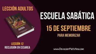 Escuela Sabática | Sábado 15 de septiembre 2018 | Para memorizar | Lección adultos