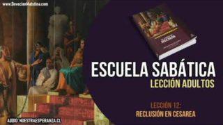 Lección 12 – Escuela Sabática – Reclusión en Cesarea – Lección Semanal