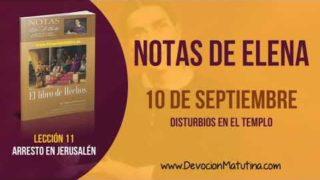 Notas de Elena | Lunes 10 de septiembre 2018 | Disturbios en el templo | Escuela Sabática