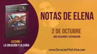Notas de Elena | Martes 2 de octubre 2018 | Más desunión y separación | Escuela Sabática