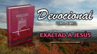 20 de Octubre | Exaltad a Jesús | Elena G. de White | Se presenta algo mejor
