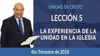 Comentario | Lección 5 | La experiencia de la unidad en la iglesia primitiva | Escuela Sabática Pr. Alejandro Bullón