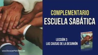 Complementario Escuela Sabática – Lección 2 – Las Causas de la Desunión