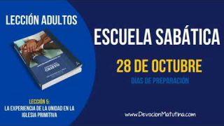 Escuela Sabática | Domingo 28 de octubre 2018 | Días de preparación | Lección Adultos