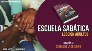 Lección 2 – Causas de la Desunión – Escuela Sabática Semanal