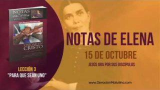 Notas de Elena | Lunes 15 de octubre 2018 | Jesús ora por sus discípulos | Escuela Sabática