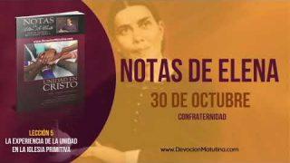 Notas de Elena | Martes 30 de octubre 2018 | Confraternidad | Escuela Sabática
