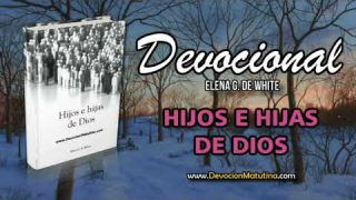 27 de noviembre | Hijos e Hijas de Dios | Elena G. de White | Asemejémonos a Cristo