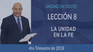 Comentario | Lección 8 | La unidad en la fe | Escuela Sabática Pr. Alejandro Bullón