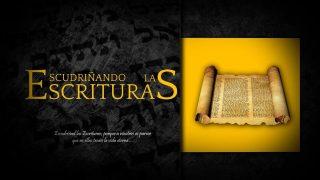 Escudriñando Las Escrituras – Lección 9 – La prueba más convincente