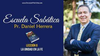 Escuela Sabática – Lección 8 – La unidad en la fe – Pastor Daniel Herrera