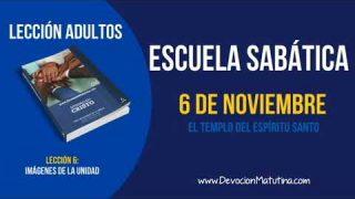 Escuela Sabática | Martes 6 de noviembre 2018 | El templo del Espíritu Santo | Lección Adultos