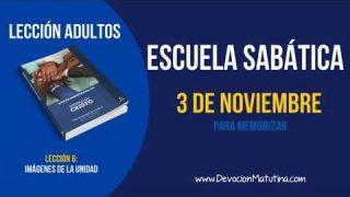 Escuela Sabática | Sábado 3 de noviembre 2018 | Para memorizar | Lección Adultos