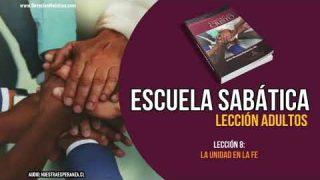 Lección 8 – La unidad en la fe – Escuela Sabática Semanal