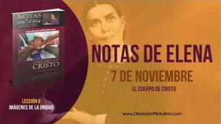 Notas de Elena | Miércoles 7 de noviembre 2018 | El cuerpo de Cristo | Escuela Sabática