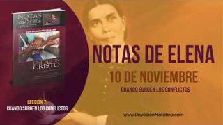 Notas de Elena | Sábado 10 de noviembre 2018 | Cuando surgen los conflictos | Escuela Sabática